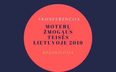 """Konferencijos ,,Moterų žmogaus teisės Lietuvoje 2019"""" REZOLIUCIJA"""